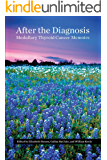 After the Diagnosis, Medullary Thyroid Cancer Memoirs