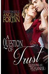 A Question of Trust (Questions for a Highlander Book 2) Kindle Edition