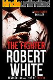 THE FIGHTER: SAS hero turns Manchester hitman (A Rick Fuller Thriller Book 6)