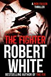 THE FIGHTER: SAS hero turns Manchester hitman (A Rick Fuller Thriller Book 6) (English Edition)