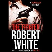 THE FIGHTER: SAS hero turns Manchester hitman (A Rick Fuller Thriller Book 6) (English Edition)