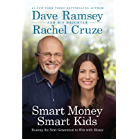 Smart Money Smart Kids: Raising the Next Generation to Win with Money (English Edition)