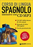 Spagnolo. Corso intensivo. Con CD Audio formato MP3