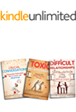 Toxic Relationships and Difficult Personalities: Living Around Toxic Relationships and Difficult Personalities With Conversation Tactics (3 Manuscripts) ... Guide And Life Dating Advice Book 6)