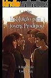 Instituição para Jovens Prodígios - A Revelação (Portuguese Edition)