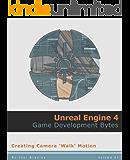 Creating camera walk motion (Unreal Engine 4: Game Development Bytes Book 1)
