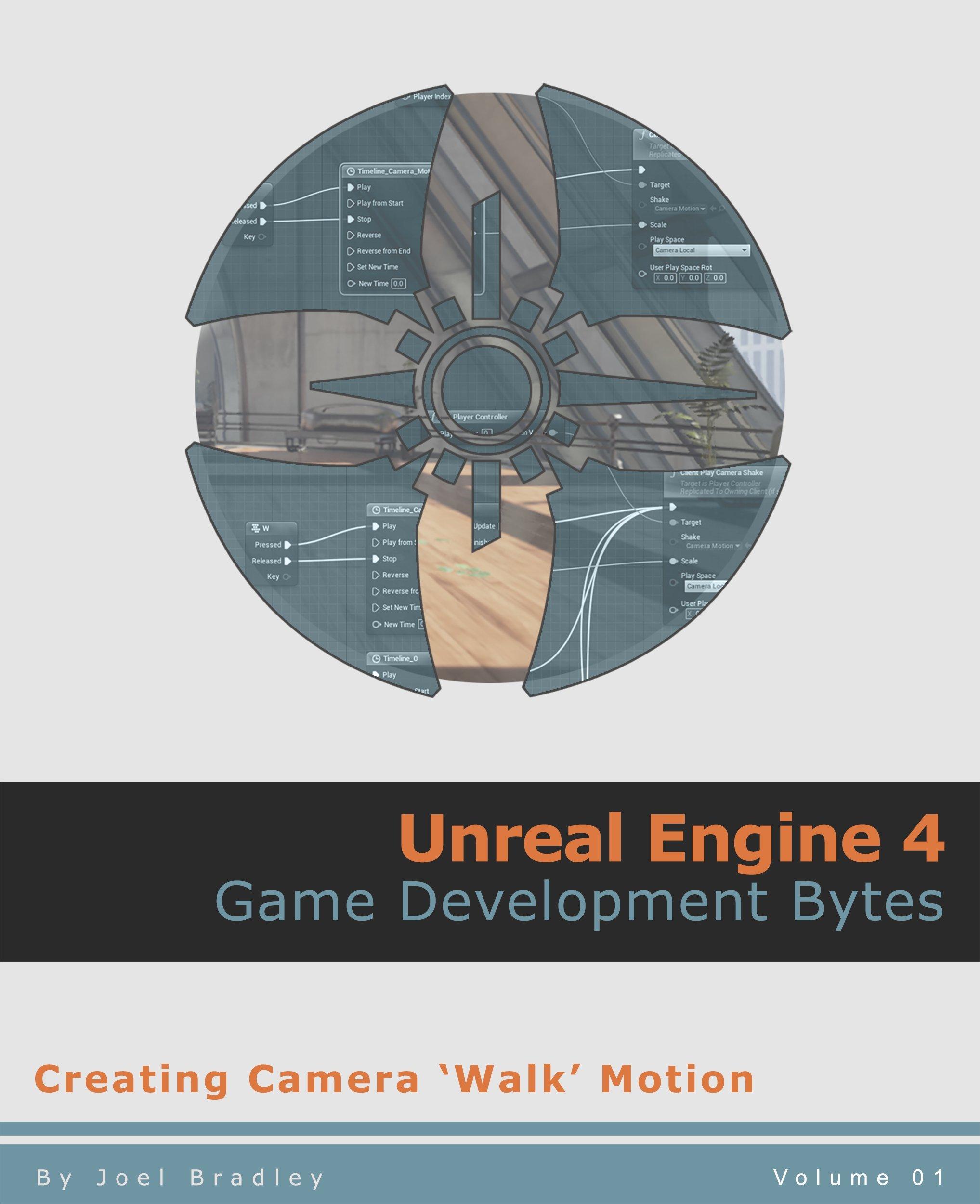 Creating camera walk motion (Unreal Engine 4: Game Development Bytes Book 1) por Joel Bradley