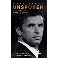 Gary Speed: Unspoken: The Family's Untold Story