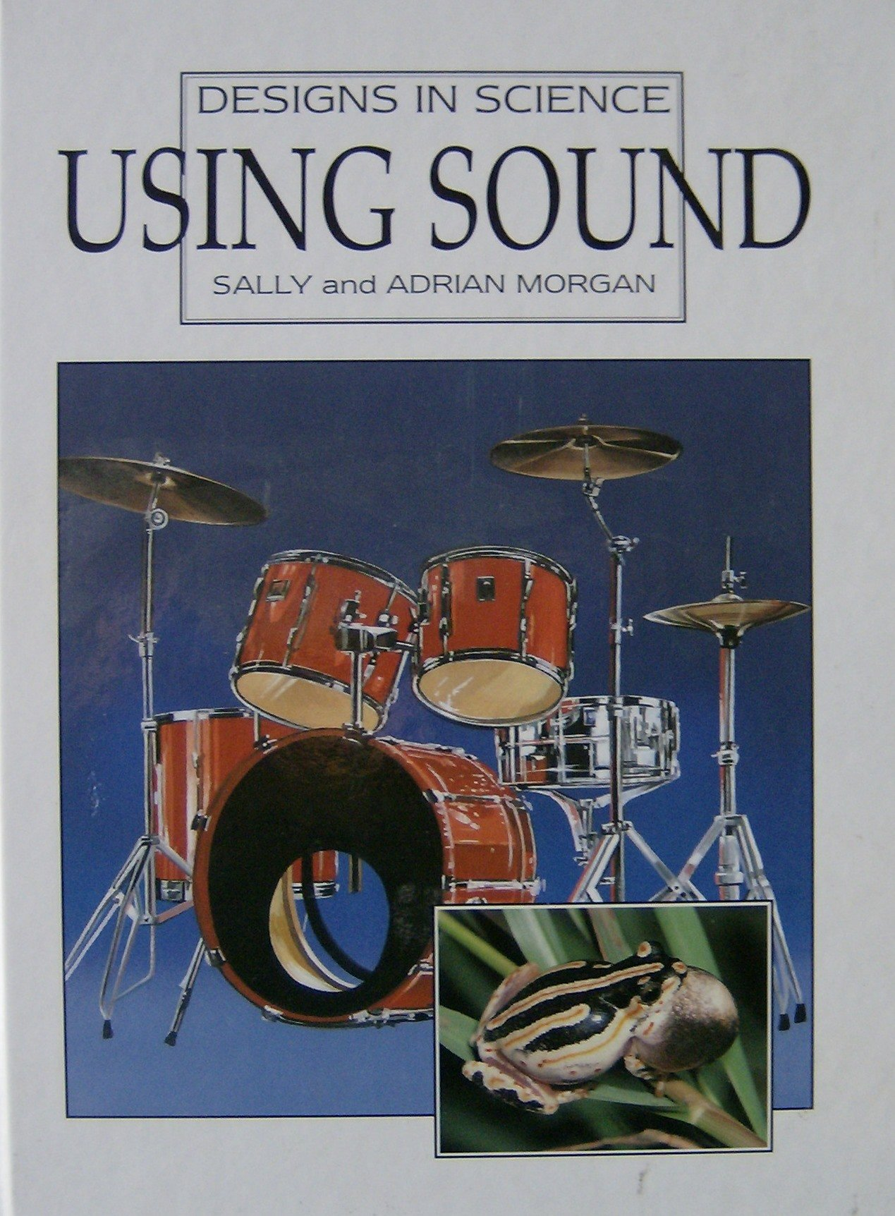 Using Sound (Designs in Science)