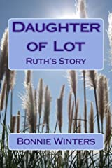 Daughter of Lot: Ruth's Story Kindle Edition