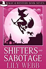 Shifters and Sabotage: Paranormal Cozy Mystery (Magic & Mystery Book 7) Kindle Edition