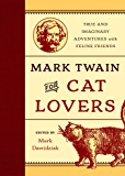 Mark Twain for Cat Lovers: True and Imaginary Adventures with Feline Friends