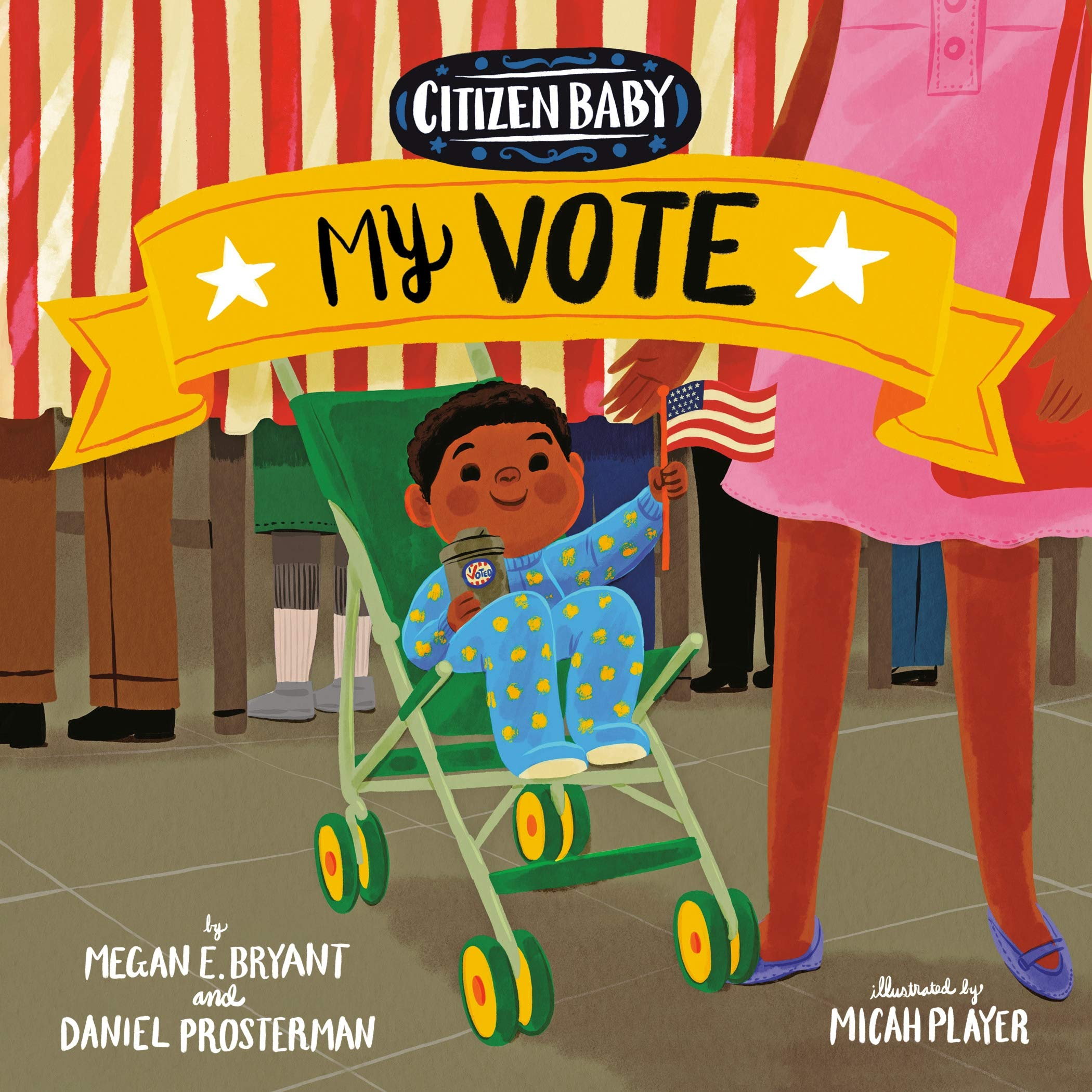 Citizen Baby: My Vote: Bryant, Megan E., Prosterman, Daniel ...