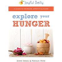Explore Your Hunger: A Guide to Hunger, Appetite and Food (English Edition)