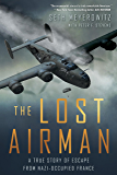 The Lost Airman: A True Story of Escape from Nazi Occupied France