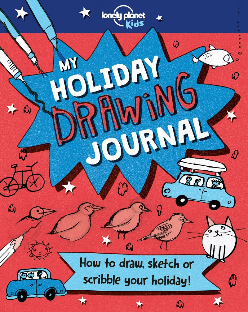 My Holiday Drawing Book (Lonely Planet Kids) by Lonely Planet Global Limited