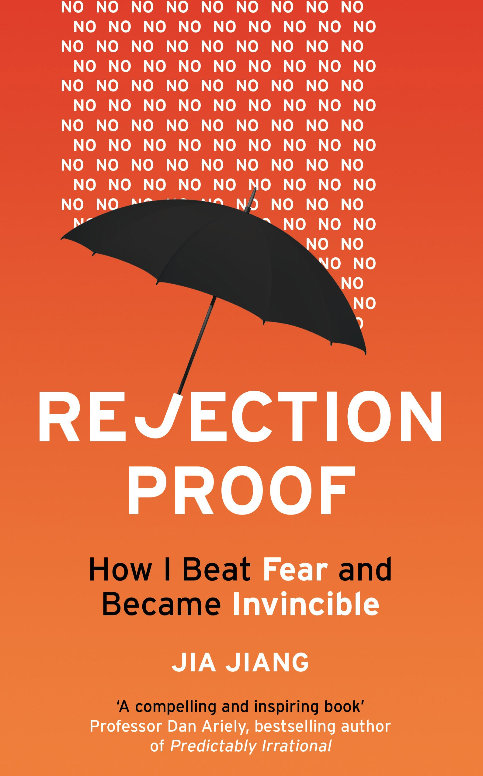 Rejection Proof: How I Beat Fear and Became Invincible: Amazon.co.uk: Jia  Jiang: 8601423622088: Books