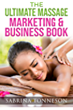 The Ultimate Massage Marketing & Business Book