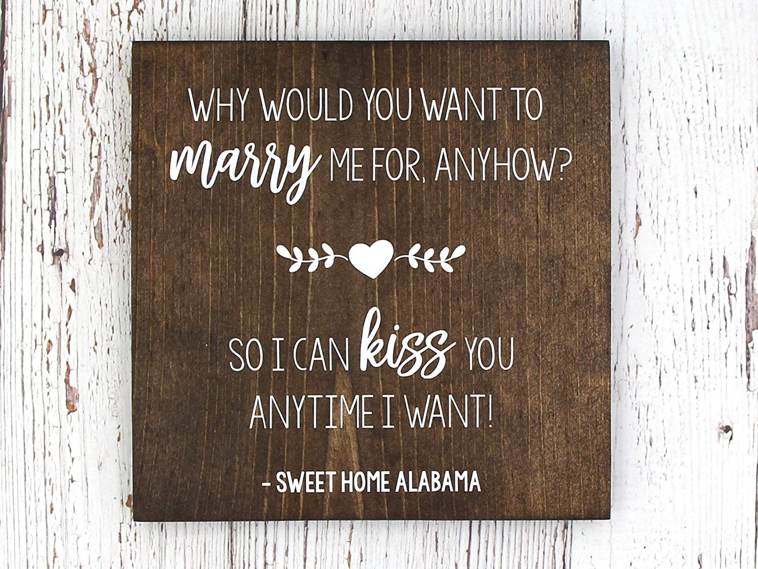 """CELYCASY So I can kiss You Anytime I Want - Sweet Home Alabama - Wood Sign - Wedding Gift - 9.25""""x9.25"""" - Gray or Walnut"""