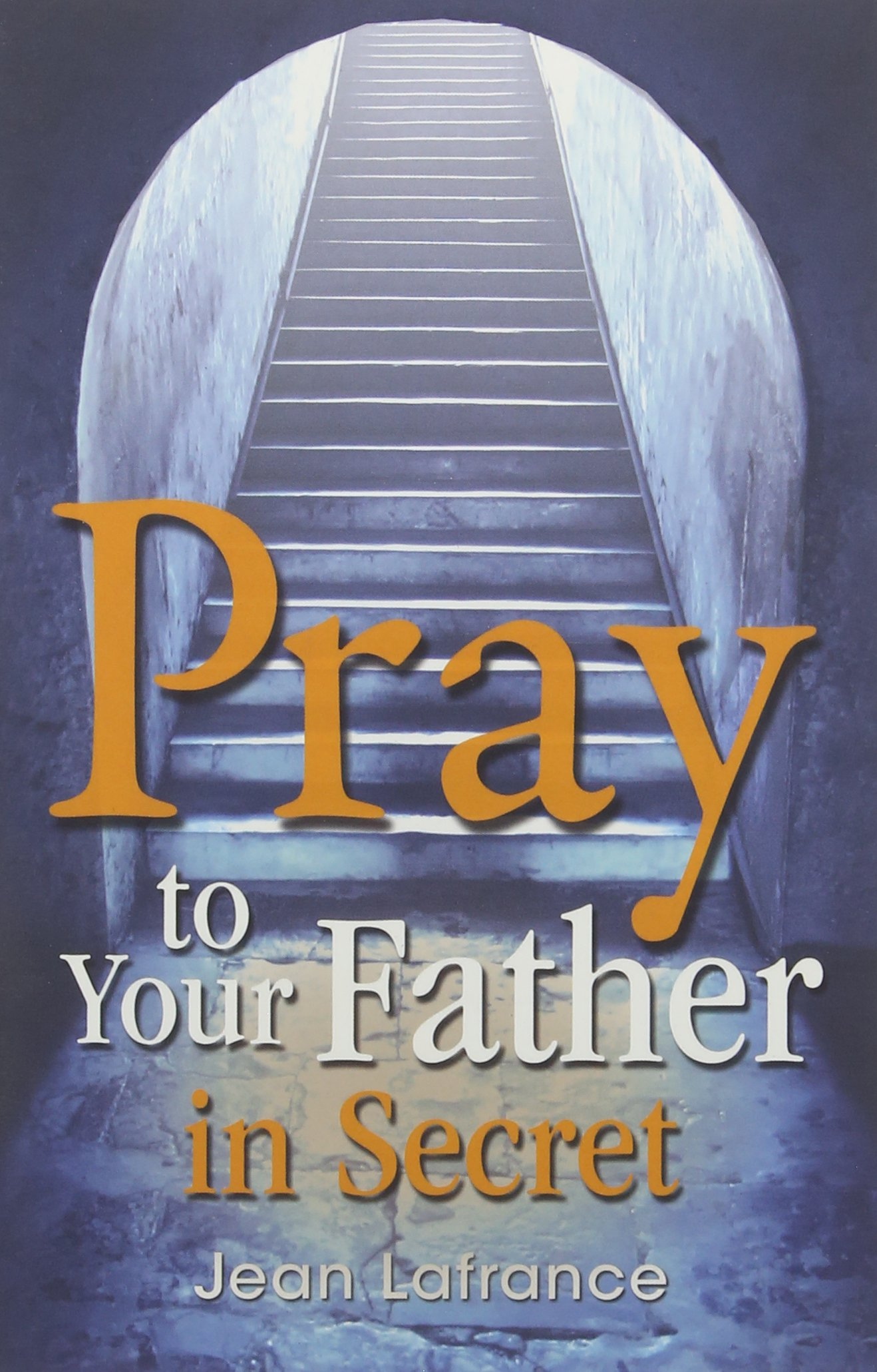 Download Pray to Your Father in Secret pdf epub