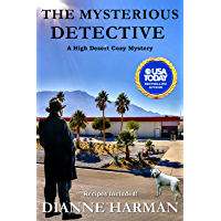 The Mysterious Detective: High Desert Cozy Mystery Series