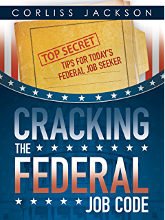 cracking the federal job code top secret tips for todays federal job seeker