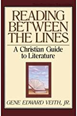 Reading Between the Lines: A Christian Guide to Literature (Turning Point Christian Worldview Series) Kindle Edition