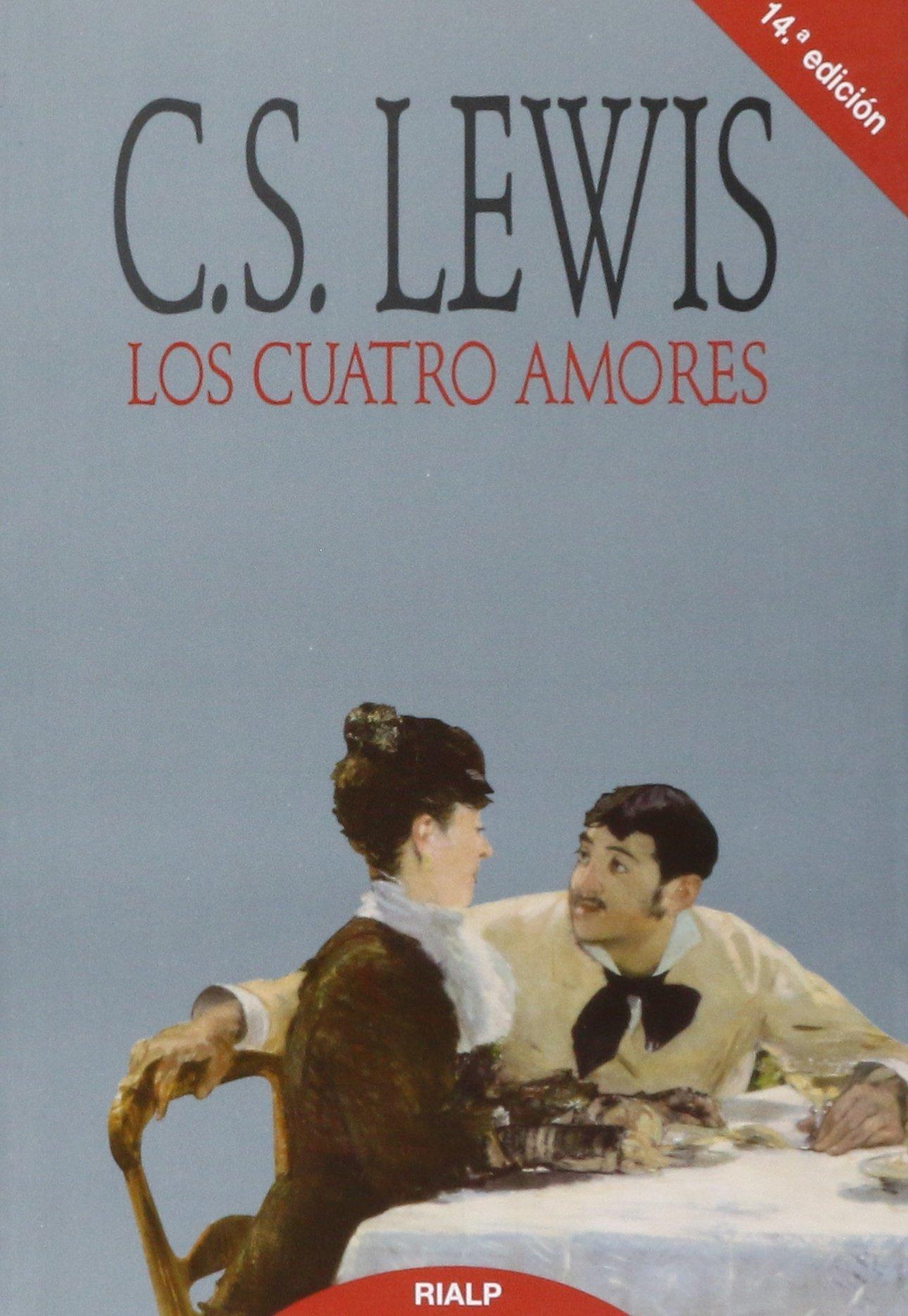 *Los cuatro amores (Bibilioteca C. S. Lewis) Tapa blanda – 1 abr 1991 Clive Staples Lewis Pedro Antonio Urbina Rialp 8432127493