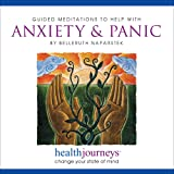 Meditation to Help with Anxiety & Panic, Effective Approach to Treating Anxiety and Panic Attacks Naturally, Guided Meditation and Imagery with Healing Words and Soothing Music by Belleruth Naparstek from Health Journeys