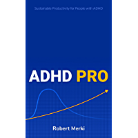 ADHD Pro: Sustainable Productivity for People with ADHD (English Edition)