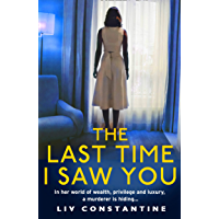 The Last Time I Saw You: An exciting, addictive new psychological thriller from the international bestseller