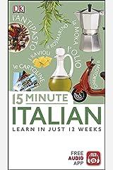 15 Minute Italian: Learn in Just 12 Weeks (Eyewitness Travel 15-Minute) Kindle Edition