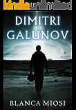 DIMITRI GALUNOV (Spanish Edition)