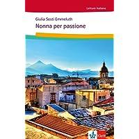 Nonna per passione: Italienische Lektüre für das 1. und 2. Lernjahr. Mit Annotationen