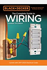 Black & Decker The Complete Guide to Wiring, Updated 7th Edition:Current with 2017-2020 Electrical Codes (Black & Decker Complete Guide) Kindle Edition