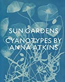 Sun Gardens: The Cyanotypes of Anna Atkins