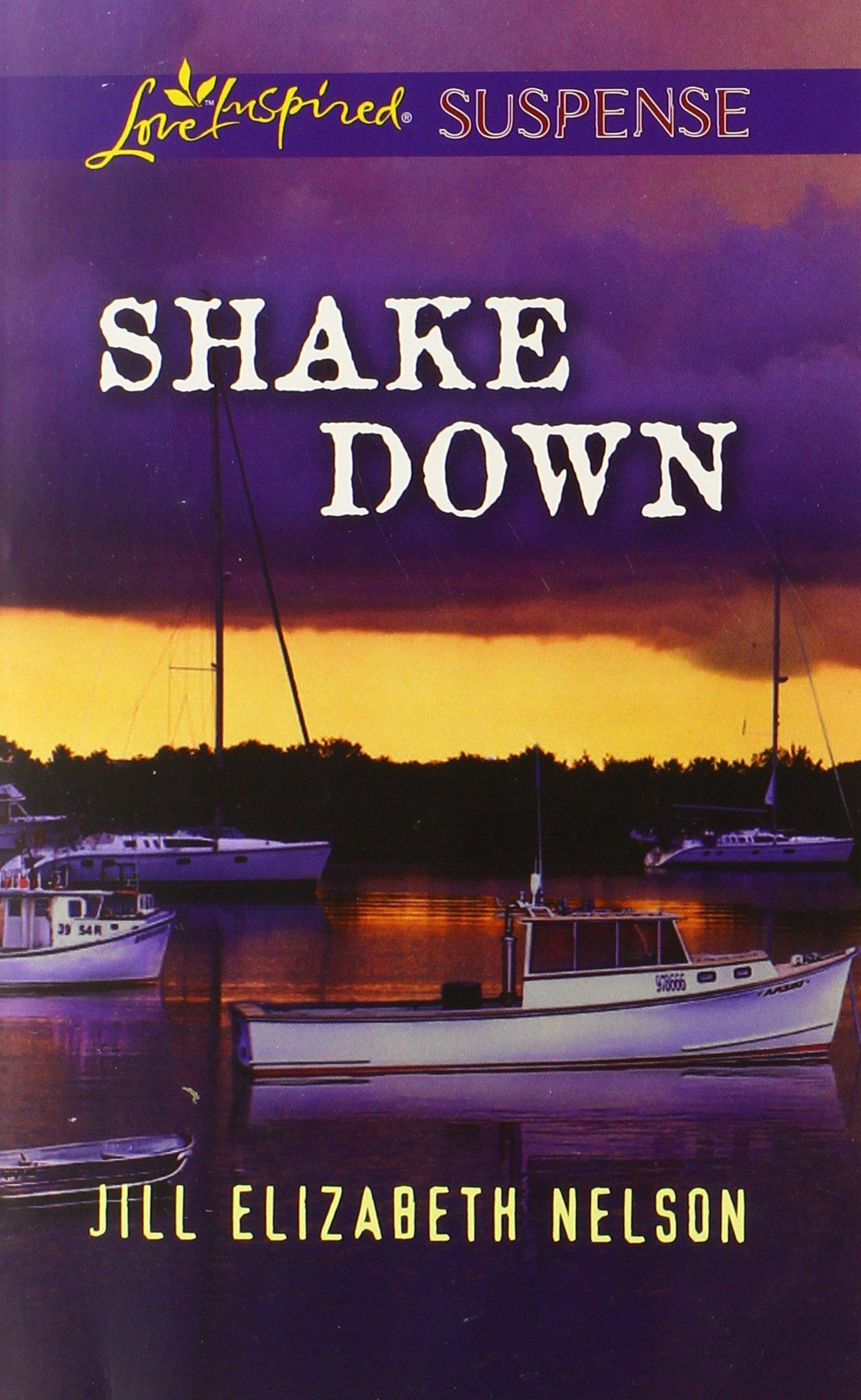 Shake Down (love Inspired Suspense): Jill Elizabeth Nelson: 9780373446070:  Amazon: Books