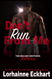 Don't Run From Me (The McCabe Brothers Book 3)
