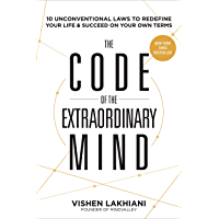 The Code of the Extraordinary Mind: 10 Unconventional Laws to Redefine Your Life and Succeed on Your Own Terms (English Edition)