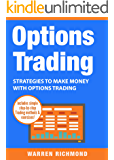 Options Trading: Strategies to Make Money with Options Trading (Options Trading, Day Trading, Stock Trading, Stock Market, Trading & Investing, Trading Book 2)