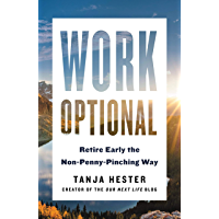 Work Optional: Retire Early the Non-Penny-Pinching Way (English Edition)