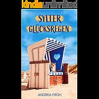 Sylter Glücksregen: Die beste Entscheidung meines Lebens (Sylt Roman 1) (German Edition)