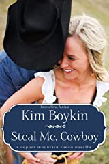 Steal Me, Cowboy (Copper Mountain Rodeo Book 5) Kindle Edition