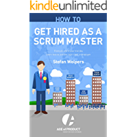 How to Get Hired as a Scrum Master: From Job Ads to Your Trial Day — Learn How to Pick the Right Employer or Client (Age…