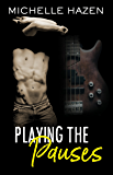 Playing the Pauses (Sex, Love, and Rock & Roll Book 2)
