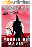 Murder By Magic (The Witches Of New Moon Beach Book 6)