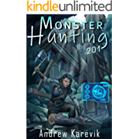 Monster Hunting 201: A LitRPG Fantasy Adventure (Titan Termination Book 2)