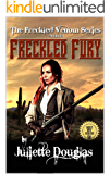 "A Classic Western: Freckled Fury: The First, Second And Third Westerns In The ""The Freckled Venom Series"""