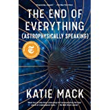 The End of Everything: (Astrophysically Speaking) (English Edition)