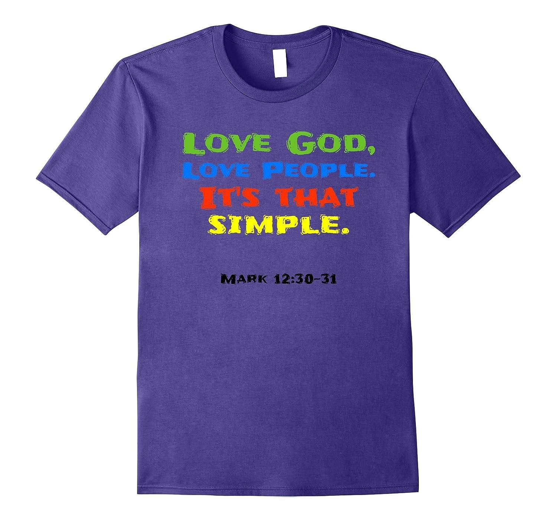 Love God, Love People. Its That Simple Men Women T-Shirt-FL